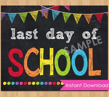 Last Day of School Sign Printable End of Year Chalkboard Poster Photo Prop