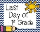 Last Day of School Signs 1ST Grade