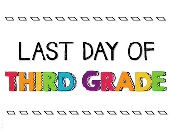 Last Day of School Signs - 3rd Grade