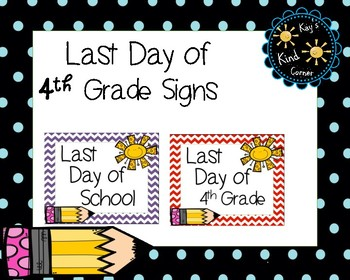 Last Day of School Signs 4th Grade
