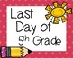 Last Day of School Signs 5th Grade