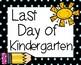 Last Day of School Signs  KINDERGARTEN