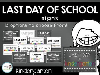 Last Day of School Signs - Kindergarten