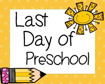 Last Day of School Signs PRESCHOOL