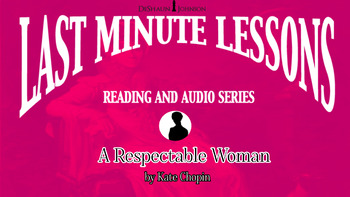 Last Minute Lessons A Respectable Woman by Kate Chopin