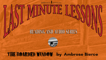 Last Minute Lessons The Boarded Window by Ambrose Bierce