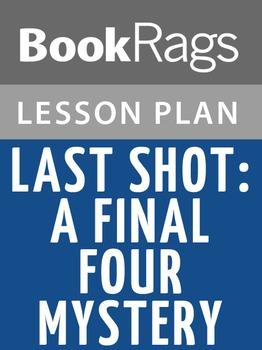 Last Shot: A Final Four Mystery Lesson Plans