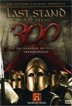 Last Stand of the 300, The History Channel. WITH ANSWER KEY! : )