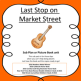 Last Stop on Market Street  Sub plan or Picture Book unit