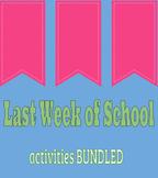 Last Week of School Activities BUNDLED