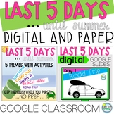 Last Week of School DIGITAL and Paper Bundle Google Classr