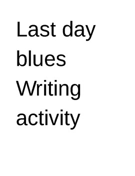 Last day blues writing activity