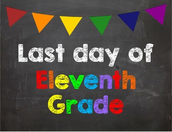 Last day of 11th Grade Poster/Sign