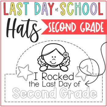 Last day of 2nd Grade Hats