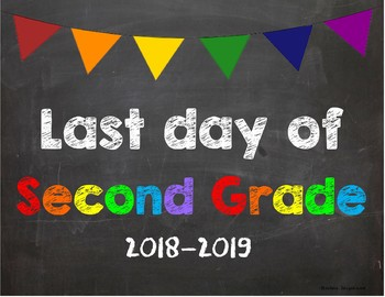 Last day of 2nd Grade Poster/Sign 2018-2019 date