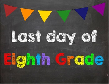 Last day of 6th Grade Poster/Sign