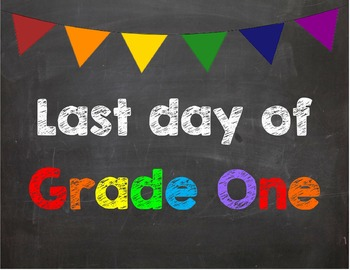 Last day of Grade 1 Poster/Sign