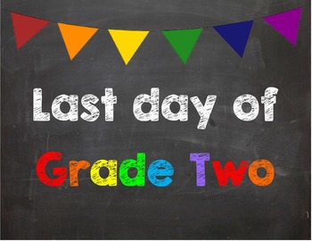 Last day of Grade 2 Poster/Sign