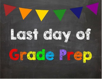 Last day of Grade Prep Poster/Sign