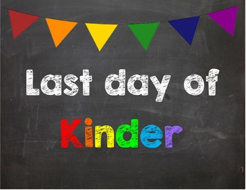 Last day of Kinder Poster/Sign