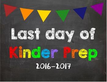 Last day of Kinder Prep Poster/Sign 2016-2017 date