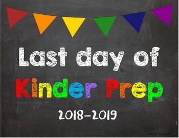 Last day of Kinder Prep Poster/Sign 2018-2019 date