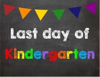Last day of Kindergarten Poster/Sign