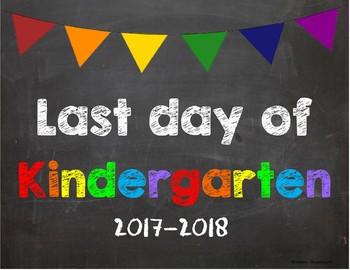 Last day of Kindergarten Poster/Sign 2017-2018 date