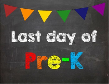 Last day of Pre K Poster/Sign