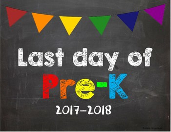 Last day of Pre K Poster/Sign 2017-2018 date