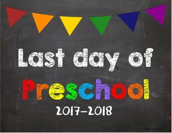 Last day of Preschool Poster/Sign 2017-2018 date