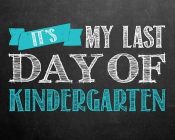 """""""Last day of..."""" printables for Pre-k - 12th grade. **BLUE COLOR**"""