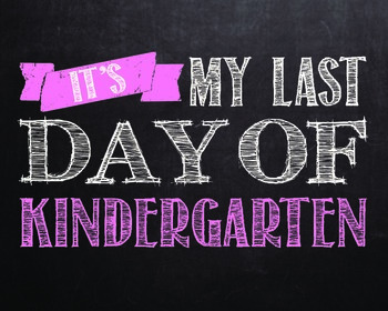 """Last day of..."""" printables for Pre-k - 12th grade. **PINK COLOR**"""