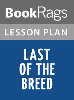 Last of the Breed Lesson Plans