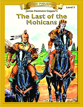 Last of the Mohicans 10 Chapter Novel with Student Activit