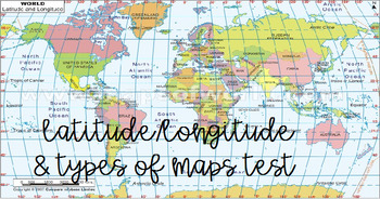 Lat/Long & Types of Maps Assessment