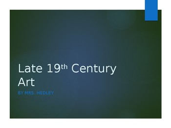 Late 19th Century Art  PowerPoint (APAH)