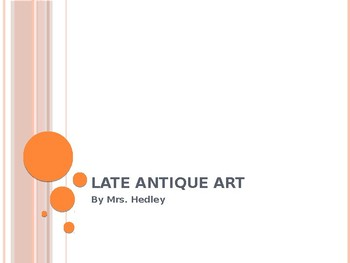 Late Antiquity Art PowerPoint Lecture (AP Art History)