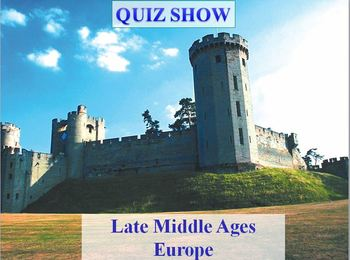 Late Middle Ages - Quiz Show - World History