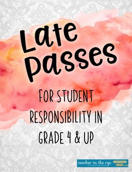 Late Passes for Student Responsibility--Grades 4 & Up!