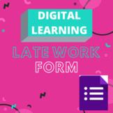 Late Work Form --> Editable Google Form!