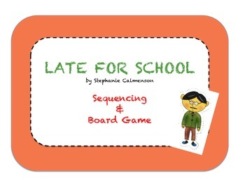 Late for School-- Sequencing/Retelling & Board Game