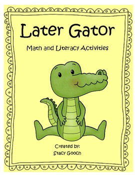 Later Gator Math and Literacy Activities