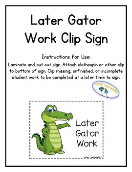 Later Gator Work Clip Sign