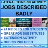 Lateral Thinking Class Riddles: Badly Describe Your Job (Great for Substitutes!)