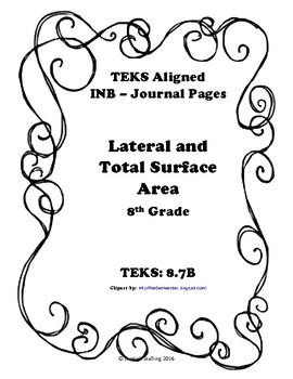 Lateral and Total Surface Area INB-TEKS 8.7B