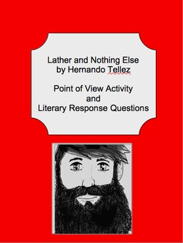 """""""Lather and Nothing Else""""-Point of View Activity and Literary Response Questions"""
