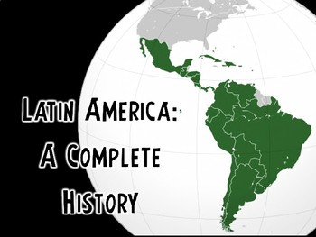 Latin America: A Complete History PowerPoint