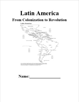 Latin America: From Colonization to Revolution Student Guided Notes Packet