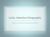Latin American Geography (Major Political and Physical Features) Americas